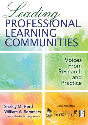 Leading Professional Learning Communities By Sommers, William A./ Hord, Shirley M.